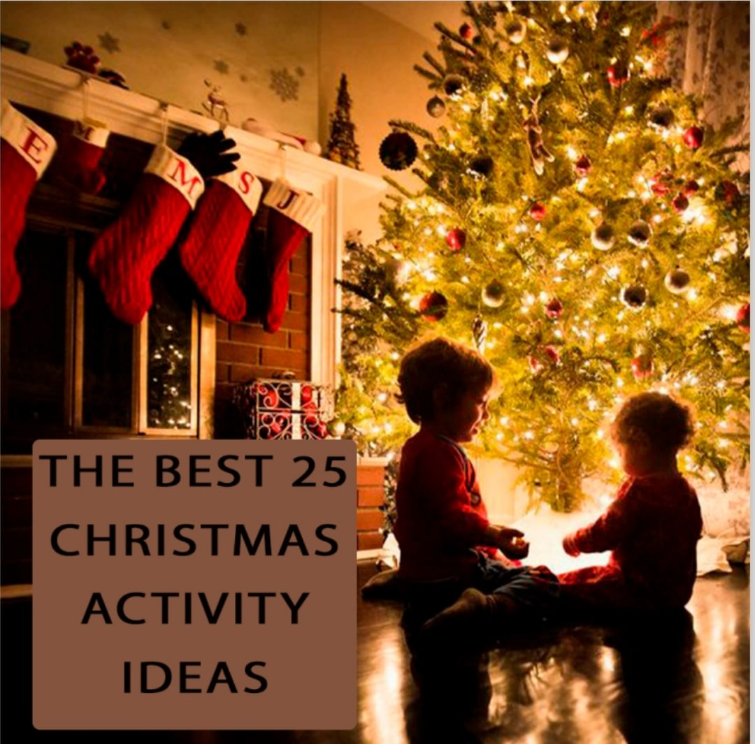 The best 25 Christmas activity ideas