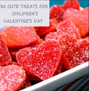 30 cute treats for children's Valentine's Day.